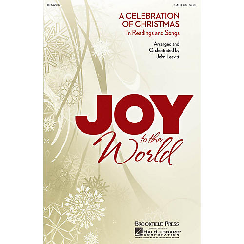 Brookfield Joy to the World (A Celebration of Christmas in Readings and Songs) SATB arranged by John Leavitt
