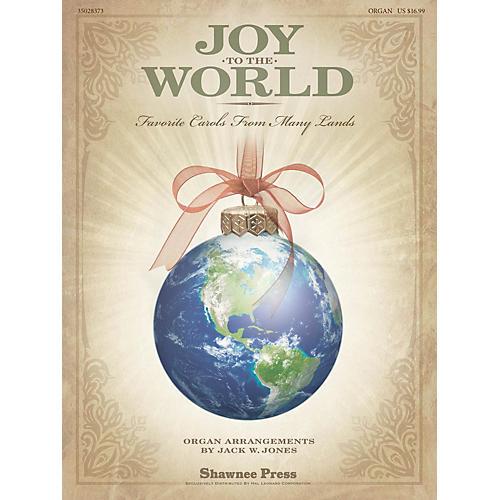 Shawnee Press Joy to the World (Favorite Carols from Many Lands) Arranged by Jack Jones