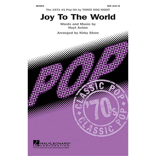 Hal Leonard Joy to the World (SATB) SATB by Three Dog Night arranged by Kirby Shaw