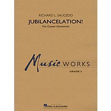 Hal Leonard Jubilancelation! (for Caesar Giovannini) Concert Band Level 2-3 composed by Richard L. Saucedo