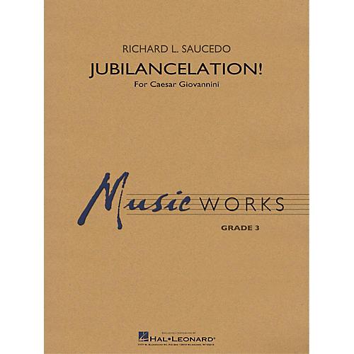 Hal Leonard Jubilancelation! (for Caesar Giovannini) Concert Band Level 2-3 composed by Richard L. Saucedo