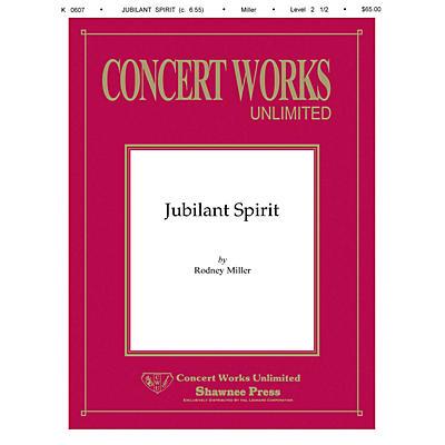 Shawnee Press Jubilant Spirit Concert Band Level 2 1/2 Composed by Rodney Miller