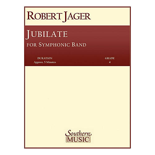 Southern Jubilate (Band/Concert Band Music) Concert Band Level 4 Composed by Robert Jager