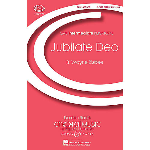 Boosey and Hawkes Jubilate Deo (CME Intermediate) 2-Part composed by B. Wayne Bisbee
