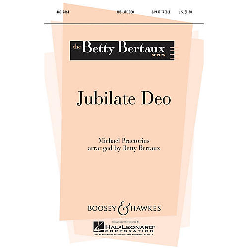 Boosey and Hawkes Jubilate Deo Parts Composed by Michael Praetorius Arranged by Betty Bertaux