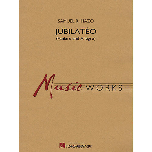 Hal Leonard Jubilatéo (Fanfare and Allegro) Concert Band Level 5 Composed by Samuel R. Hazo