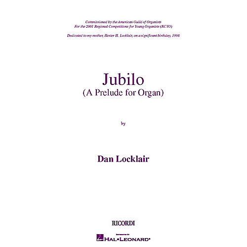 Ricordi Jubilo (A Prelude for Organ) Organ Collection Series Composed by Dan Locklair