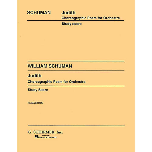 G. Schirmer Judith (Study Score No. 58) Study Score Series Composed by William Schuman
