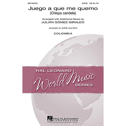 Hal Leonard Juego a que me quemo (Chispa candela) SATB arranged by Julián Gómez Giraldo