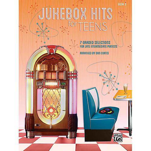 Alfred Jukebox Hits for Teens Book 3 Late Intermediate Songbook