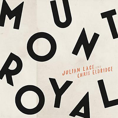 Julian Lage & Chris Eldridge - Mount Royal