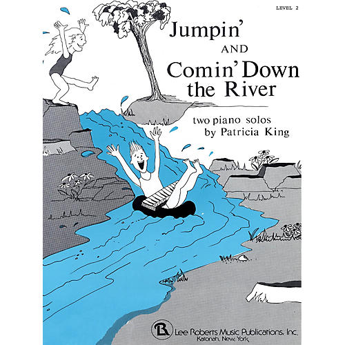 Lee Roberts Jumpin' and Comin' Down the River Pace Piano Education Series Composed by Patricia King