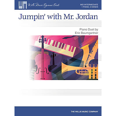 Willis Music Jumpin' with Mr. Jordan - Mid-Intermediate Level Piano Duet - 1 Piano, 4 Hands by Eric Baumgartner