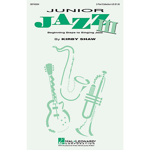 Hal Leonard Junior Jazz III (Collection) (2-Part and Piano) 2-Part composed by Kirby Shaw