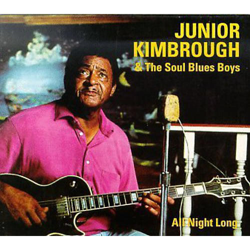 Alliance Junior Kimbrough - All Night Long