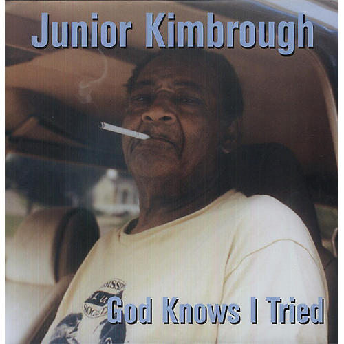 Alliance Junior Kimbrough - God Knows I Tried