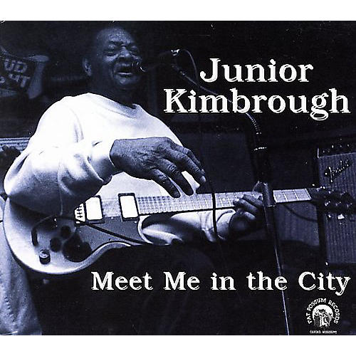 Alliance Junior Kimbrough - Meet Me in the City