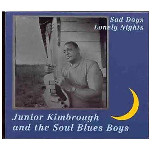 Alliance Junior Kimbrough - Sad Days Lonely Nights