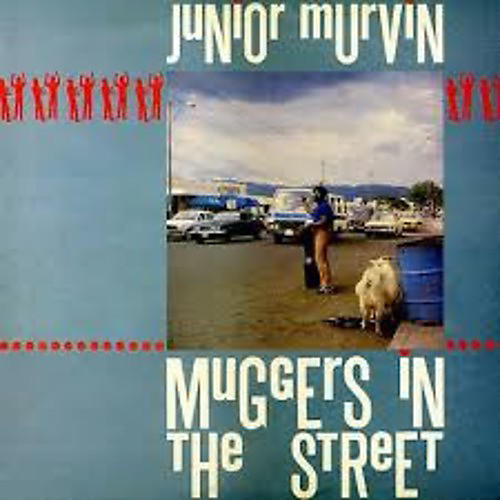 Alliance Junior Murvin - Muggers in the Street