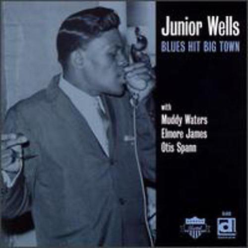 Alliance Junior Wells - Blues Hit Big Town