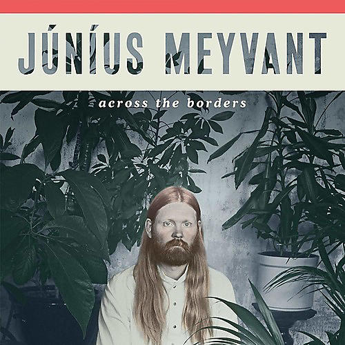 Alliance Junius Meyvant - Across The Borders