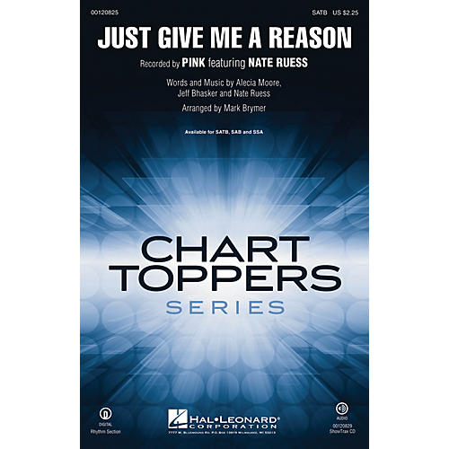Hal Leonard Just Give Me a Reason SATB by Pink featuring Nate Ruess arranged by Mark Brymer