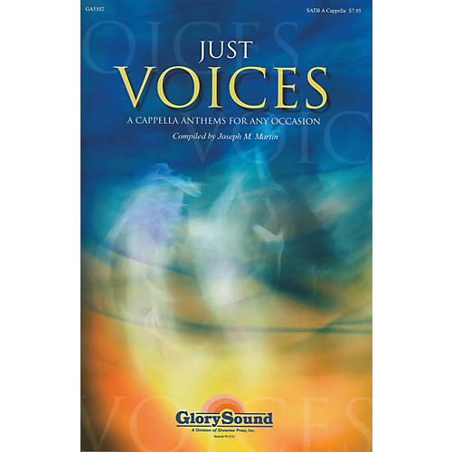 Shawnee Press Just Voices (A Cappella Anthems for Any Occasion) SATB