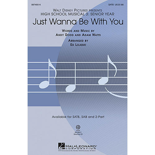 Hal Leonard Just Wanna Be with You (from High School Musical 3) SATB arranged by Ed Lojeski
