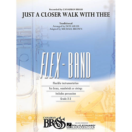 Hal Leonard Just a Closer Walk with Thee Concert Band Level 2-3 by Canadian Brass Arranged by Don Gillis