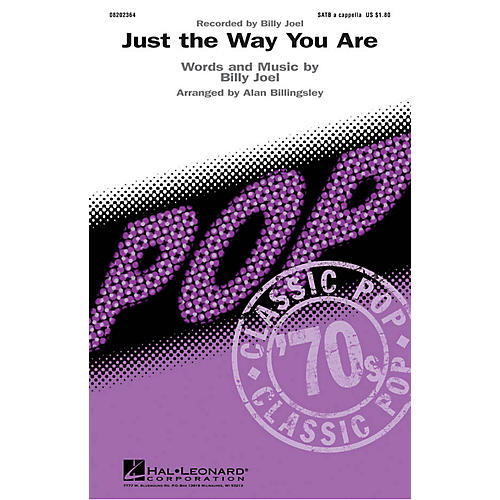 Hal Leonard Just the Way You Are SATB a cappella by Billy Joel arranged by Alan Billingsley
