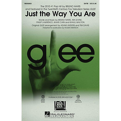 Hal Leonard Just the Way You Are (featured in Glee) SATB by Bruno Mars arranged by Adam Anders