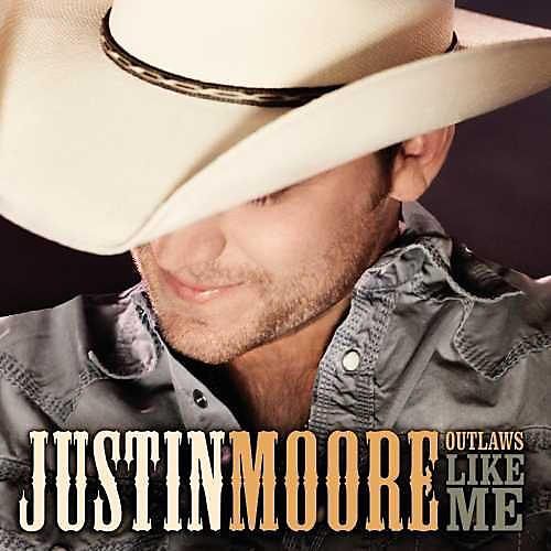 Alliance Justin Moore - Outlaws Like Me