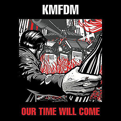 Alliance KMFDM - Our Time Will Come
