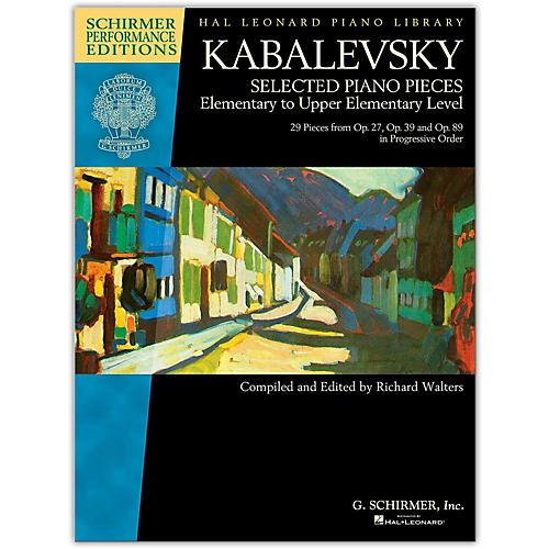 G. Schirmer Kabalevsky: Selected Piano Pieces Elem to Upper Elem Level -Performance Editions