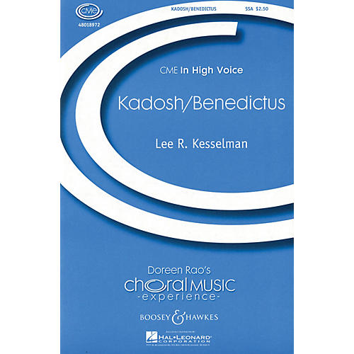 Boosey and Hawkes Kadosh/Benedictus (CME In High Voice) SSA composed by Lee Kesselman