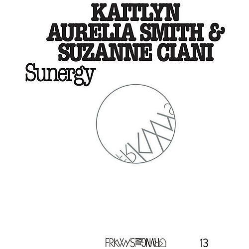 Alliance Kaitlyn Aurelia Smith - FRKWYS Vol. 13: Sunergy