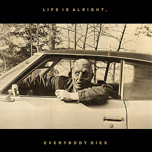 Alliance Kal Marks - Life Is Alright, Everybody Dies