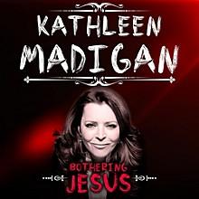Kathleen Madigan - Bothering Jesus