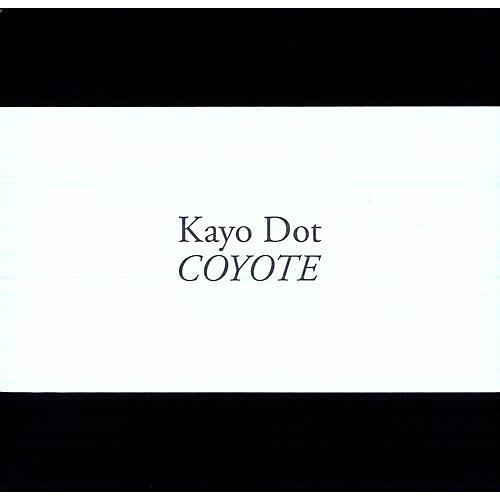 Alliance Kayo Dot - Coyote