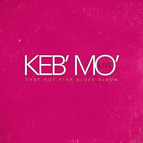 Alliance Keb Mo - Keb' Mo' Live That Hot Pink Blues Album