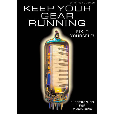 Schirmer Trade Keep Your Gear Running (Electronics for Musicians) Omnibus Press Series Softcover