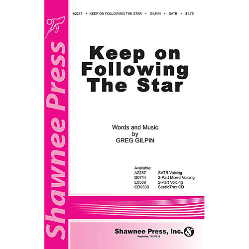Shawnee Press Keep on Following the Star SATB composed by Greg Gilpin
