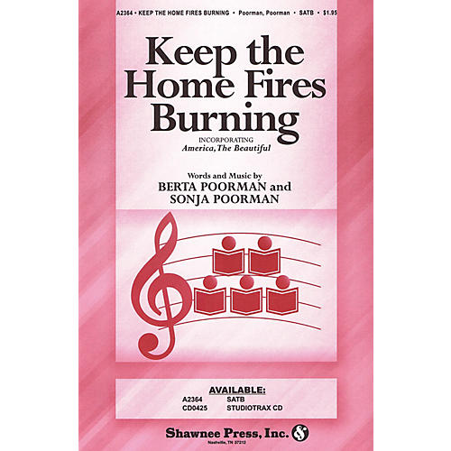 Shawnee Press Keep the Home Fires Burning (with America, The Beautiful) SATB arranged by Berta Poorman