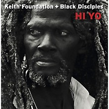 Keith Foundation & Black Disciples - Hi Yo