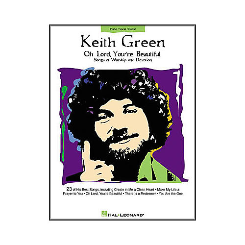 Hal Leonard Keith Green - Oh Lord, You're Beautiful Book