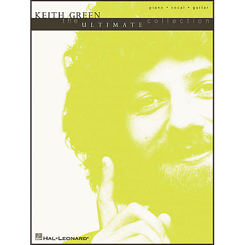 Hal Leonard Keith Green - The Ultimate Collection Piano/Vocal/Guitar Artist Songbook