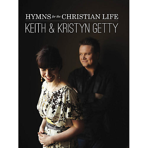 Hal Leonard Keith & Kristyn Getty - Hymns for the Christian Life Sacred Folio Series by Keith & Kristyn Getty