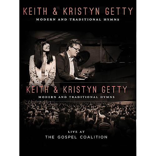 Hal Leonard Keith & Kristyn Getty - Live at the Gospel Coalition Sacred Folio Series by Keith & Kristyn Getty