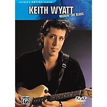 Alfred Keith Wyatt: Rockin' the Blues DVD