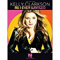 Hal Leonard Kelly Clarkson All I Ever Wanted arranged for piano, vocal, and guitar (P/V/G) thumbnail